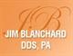 Jim Blanchard, DDS